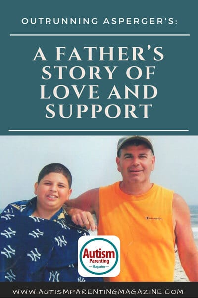 Outrunning Asperger's: A Father's Story of Love and Support https://www.autismparentingmagazine.com/story-of-love-and-support/