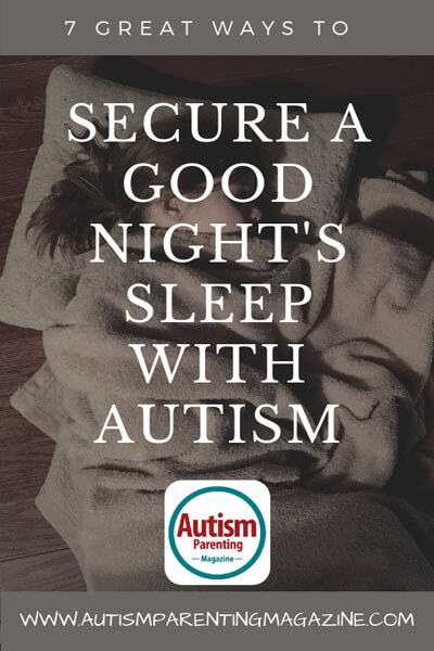 7 Great Ways to Secure a Good Night's Sleep With Autism https://www.autismparentingmagazine.com/ways-to-secure-good-sleep/