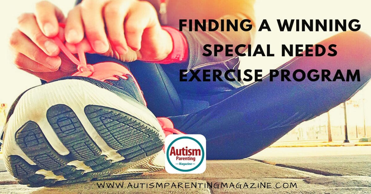 Finding a Winning Special Needs Exercise Program https://www.autismparentingmagazine.com/winning-special-needs-exercise-program/