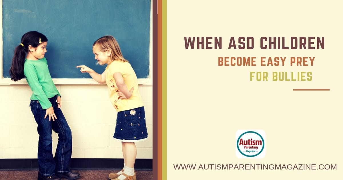 When ASD Children Become Easy Prey For Bullies https://www.autismparentingmagazine.com/asd-children-easy-for-bullies/