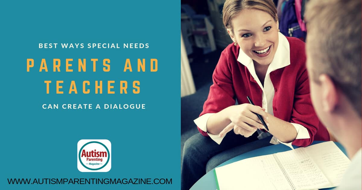 Best Ways Special Needs Parents and Teachers Can Create a Dialogue https://www.autismparentingmagazine.com/best-ways-to-create-dialogue/