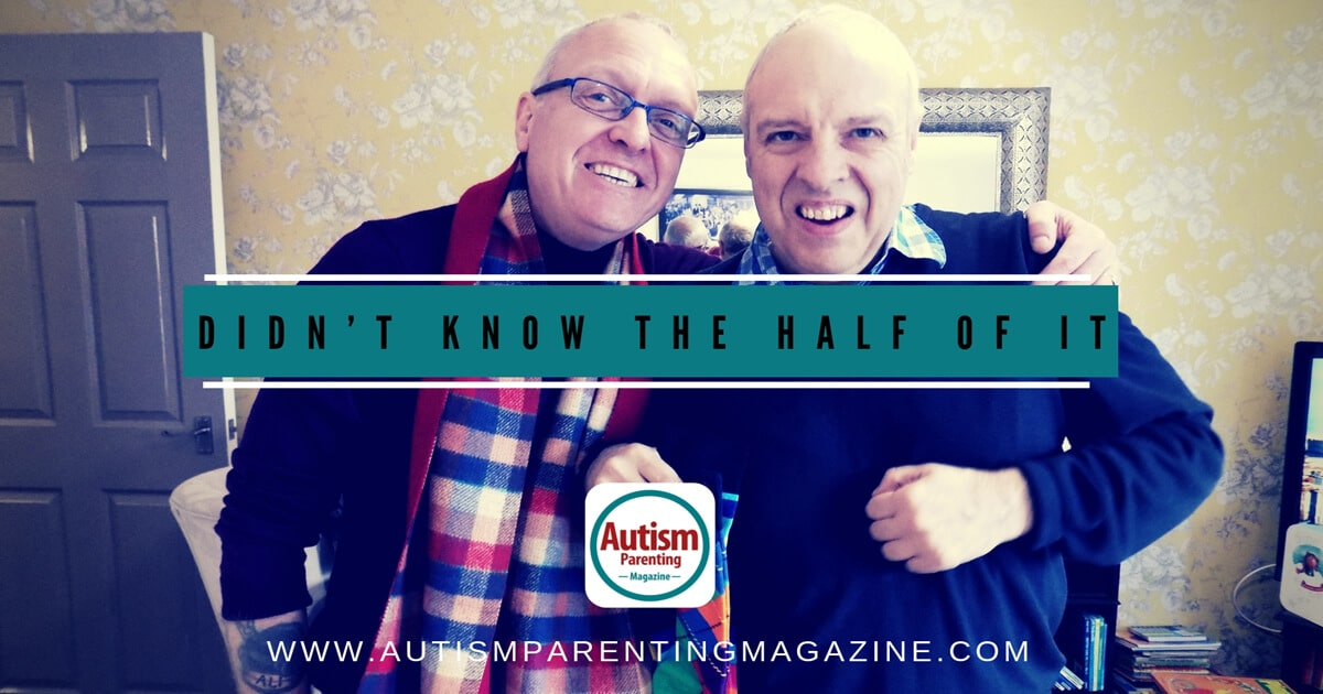 Didn't Know the Half Of It https://www.autismparentingmagazine.com/didnt-know-half-of-it/