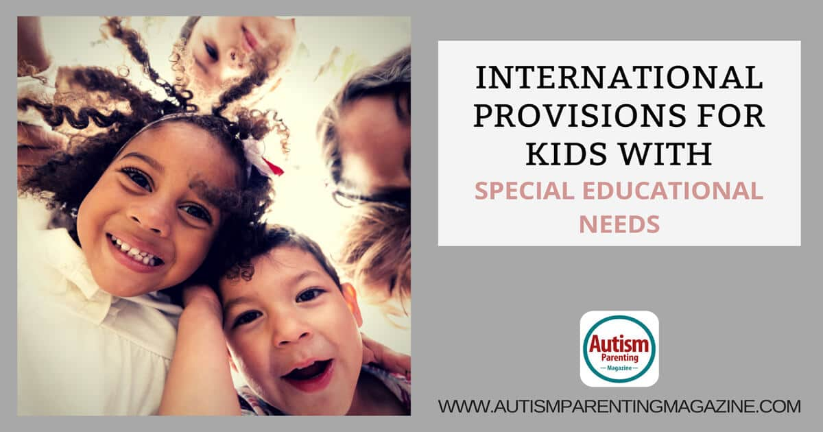International Provisions for Kids With Special Educational Needs https://www.autismparentingmagazine.com/kids-with-special-educational-needs/