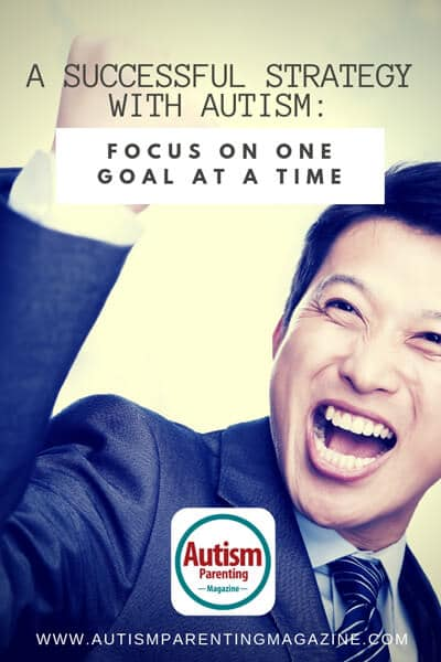 A Successful Strategy With Autism: Focus on One Goal at a Time https://www.autismparentingmagazine.com/successful-strategy-with-autism/