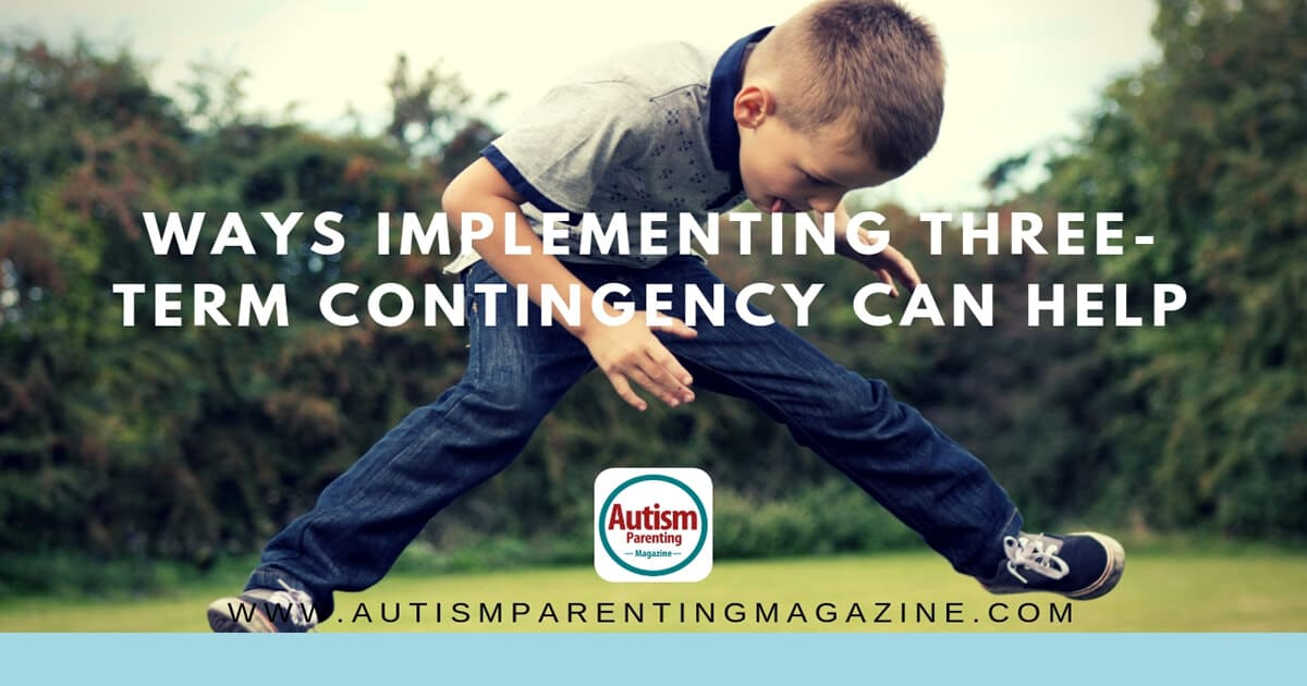 Ways Implementing Three-Term Contingency Can Help https://www.autismparentingmagazine.com/ways-implementing-three-term-contingency/