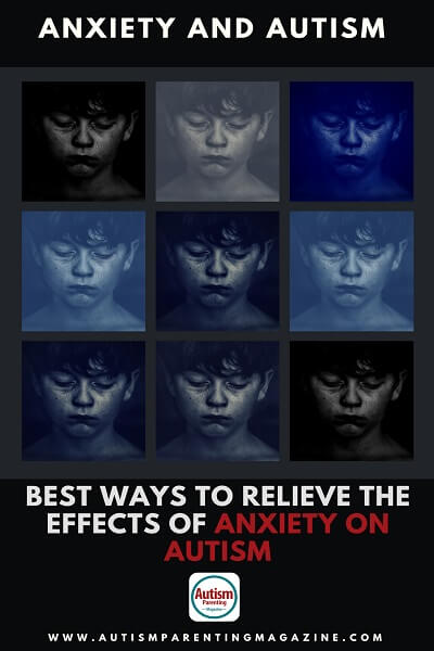 Anxiety and Autism: Best Ways to Relieve the Effects of Anxiety on Autism https://www.autismparentingmagazine.com/anxiety-and-autism/