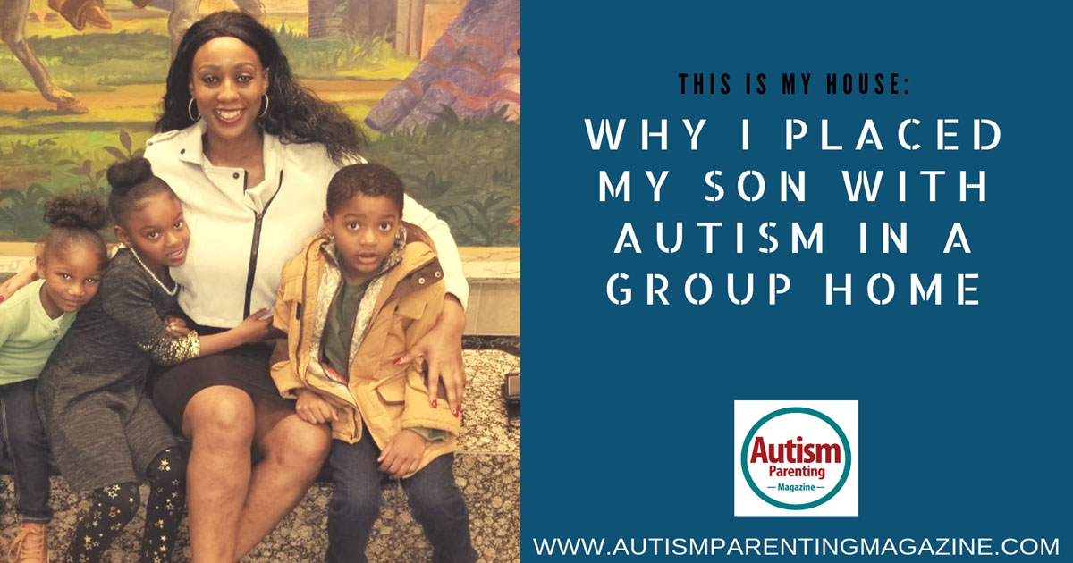 This Is My House: Why I Placed My Son With Autism in a Group Home https://www.autismparentingmagazine.com/autism-in-a-group-home/