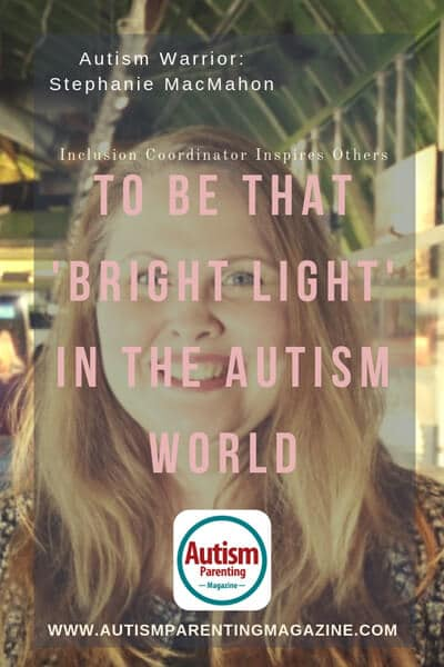 Autism Warrior: Stephanie McMahon Inclusion Coordinator Inspires Others to Be That 'Bright Light' in the Autism World https://www.autismparentingmagazine.com/coordinator-inspires-in-autism-world/