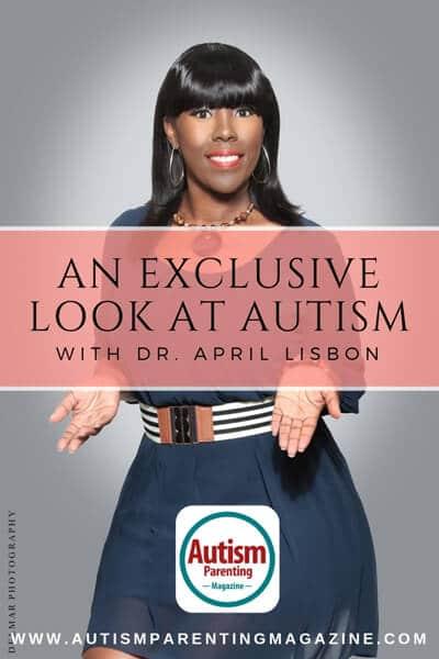 An Exclusive Look at AUTISM With Dr. April Lisbon https://www.autismparentingmagazine.com/exclusive-look-with-april-lisbon/