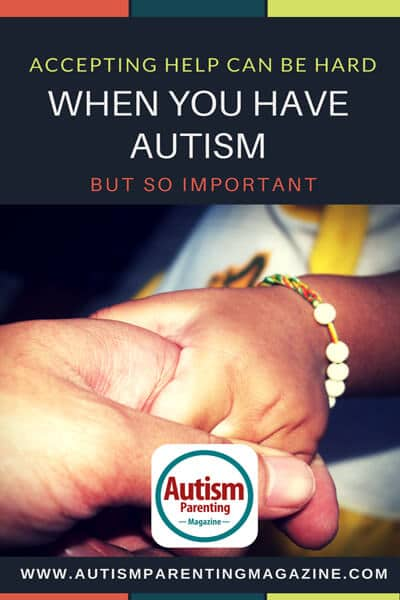 Accepting Help Can Be Hard When You Have Autism, But So Important https://www.autismparentingmagazine.com/having-autism-can-be-hard/