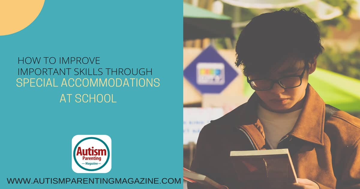How to Improve Important Skills Through Special Accommodations at School https://www.autismparentingmagazine.com/important-skills-through-special-accommodations/
