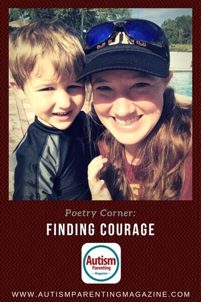 Poetry Corner: Finding Courage https://www.autismparentingmagazine.com/poetry-corner-finding-courage/