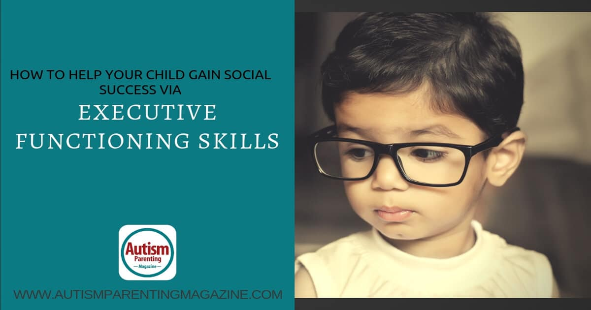 How to Help Your Child Gain Social Success Via Executive Functioning Skills https://www.autismparentingmagazine.com/success-via-executive-functioning-skills/