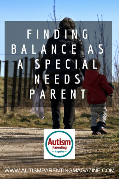 Finding Balance As a Special Needs Parent https://www.autismparentingmagazine.com/finding-balance-as-special-needs/