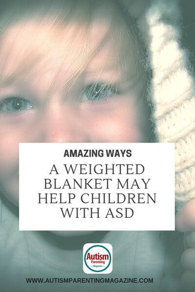 Amazing Ways a Weighted Blanket May Help Children with ASD https://www.autismparentingmagazine.com/weighted-blanket-helps-to-relax/