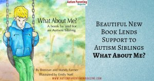 Beautiful New Book Lends Support to Autism Siblings What About Me? https://www.autismparentingmagazine.com/book-lends-support-to-autism-siblings