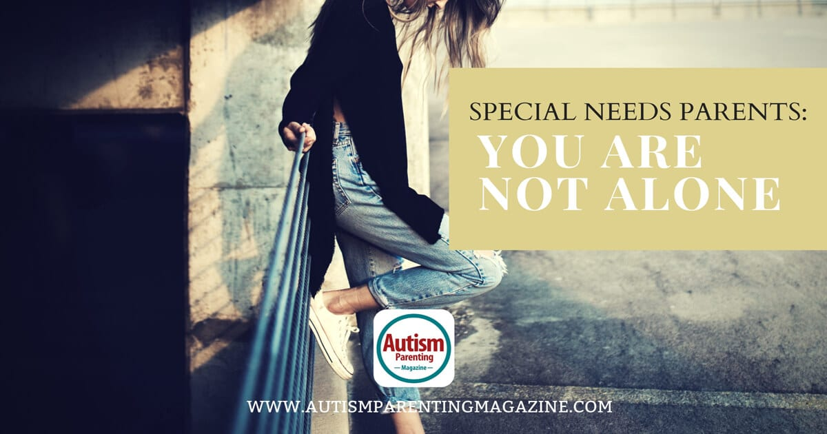 Special Needs Parents: You Are Not Alone https://www.autismparentingmagazine.com/you-are-not-alone-parents/