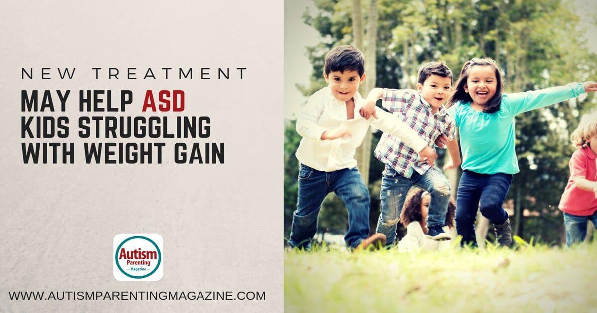 New Treatment May Help ASD Kids Struggling With Weight Gain https://www.autismparentingmagazine.com/treatments-may-help-weight-gain/