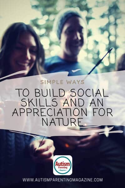 Simple Ways to Build Social Skills and an Appreciation for Nature https://www.autismparentingmagazine.com/ways-to-build-social-skills/