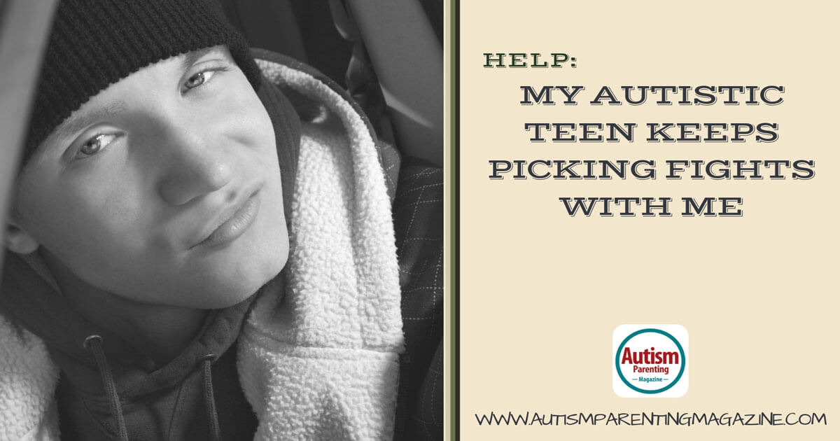 HELP: My Autistic Teen Keeps Picking Fights with Me https://www.autismparentingmagazine.com/autistic-teen-keeps-picking-fights/
