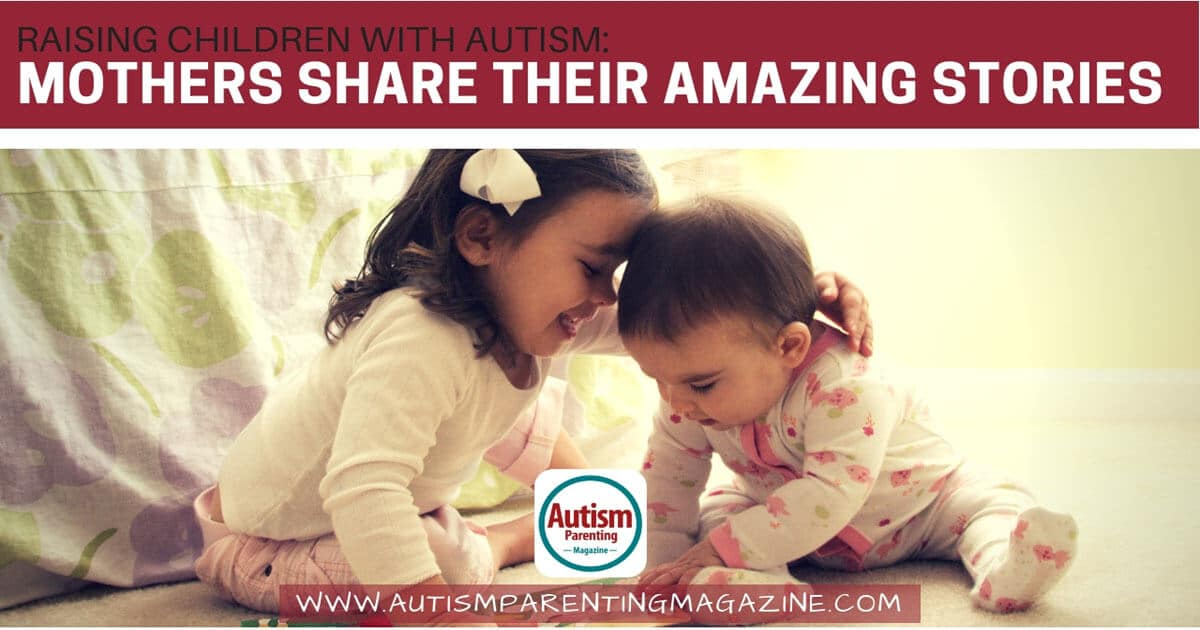 Raising Children with Autism: Mothers Share Their Amazing Stories https://www.autismparentingmagazine.com/mother-share-their-amazing-stories/