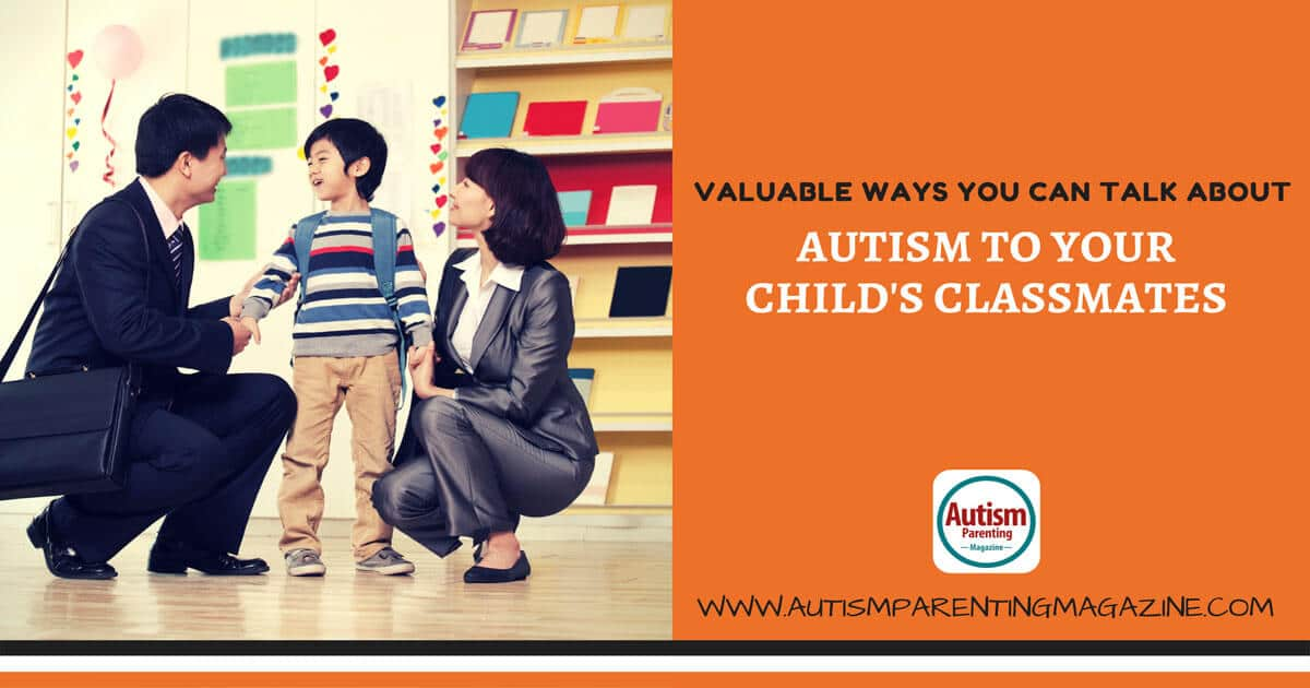 Valuable Ways You Can Talk About Autism to Your Child's Classmates https://www.autismparentingmagazine.com/ways-to-talk-about-autism/