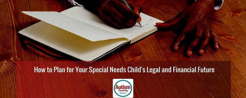How to Plan for Your Special Needs Child's Legal and Financial Future