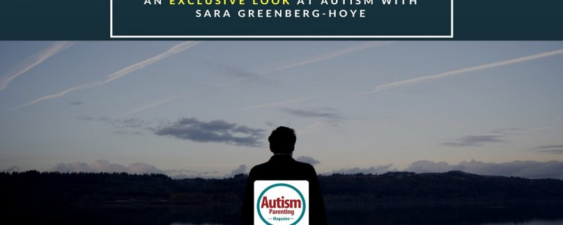 An Exclusive Look at AUTISM with Sara Greenberg-Hoye