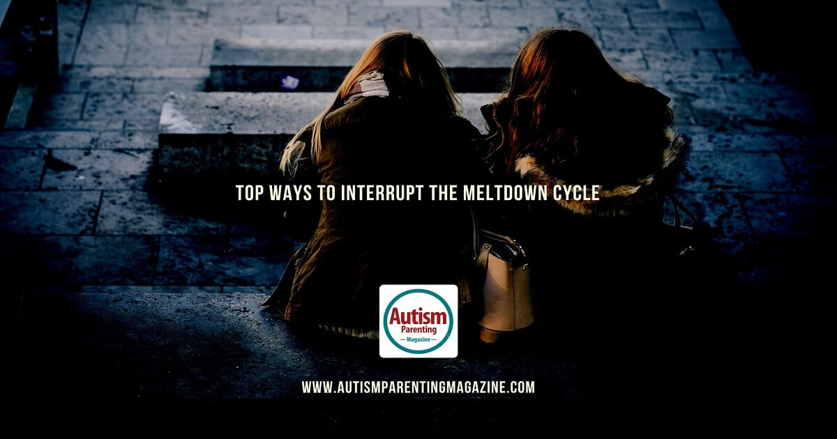 Top Ways to Interrupt the Meltdown Cycle https://www.autismparentingmagazine.com/ways-interrupt-meltdown-cycle