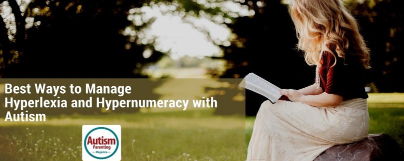 Best Ways to Manage Hyperlexia and Hypernumeracy with Autism