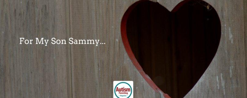 For My Son Sammy…