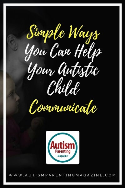 Simple Ways You Can Help Your Autistic Child Communicate https://www.autismparentingmagazine.com/ways-help-autistic-child-communicate