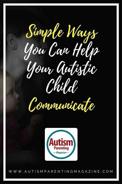 Simple Ways You Can Help Your Autistic Child Communicate https://www.autismparentingmagazine.com/ways-help-autistic-child-communicate