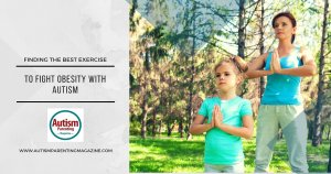 Finding the Best Exercise To Fight Obesity with Autism https://www.autismparentingmagazine.com/autism-fitness/