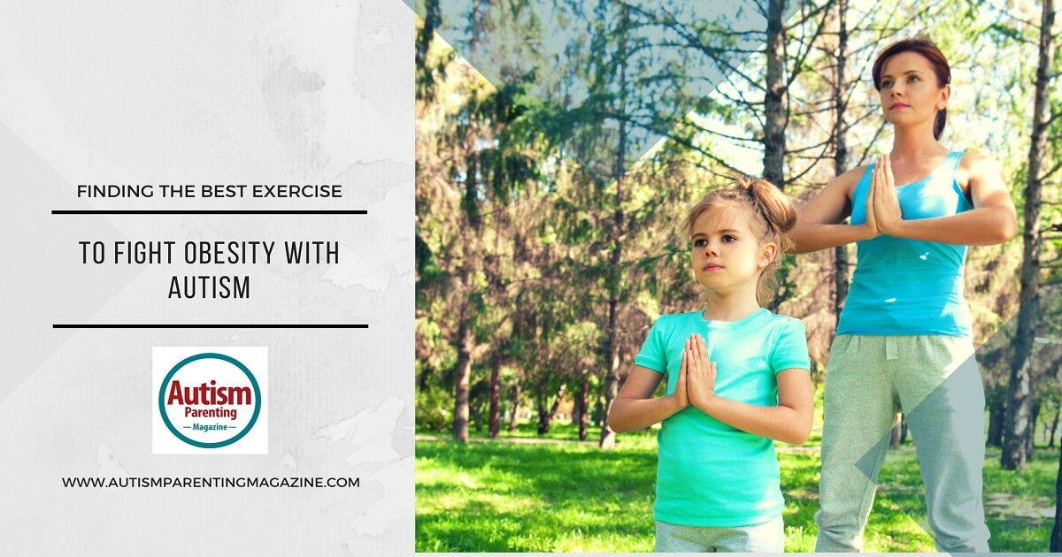 Finding the Best Exercise To Fight Obesity with Autism http://www.autismparentingmagazine.com/autism-fitness/