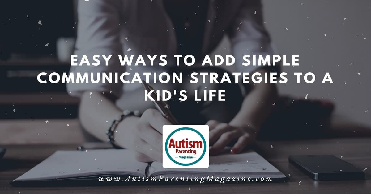 Easy Ways to Add Simple Communication Strategies to a Kid's Life http://www.autismparentingmagazine.com/communication-strategies-autism/