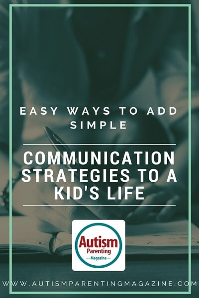 Easy Ways to Add Simple Communication Strategies to a Kid's Life
