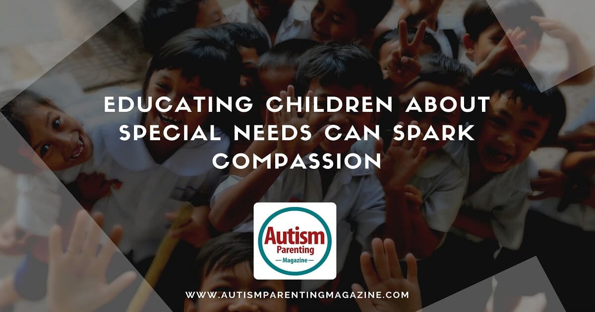 Educating Children About Special Needs Can Spark Compassion http://www.autismparentingmagazine.com/educating-children-about-special-needs