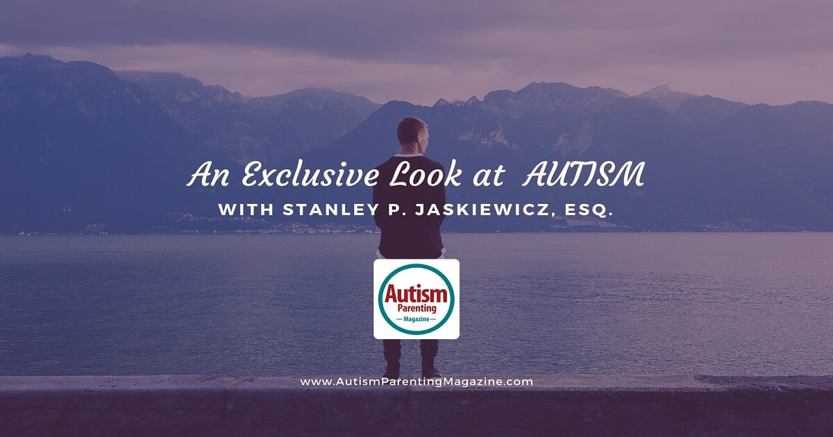 An Exclusive Look at AUTISM with Stanley P. Jaskiewicz, Esq. http://www.autismparentingmagazine.com/exclusive-look-at-autism/