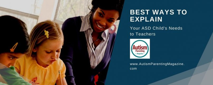 Best Ways to Explain Your ASD Child's Needs to Teachers
