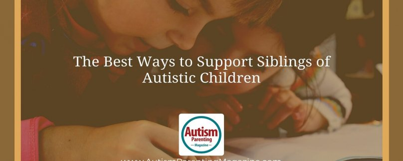 The Best Ways to Support Siblings of Autistic Children