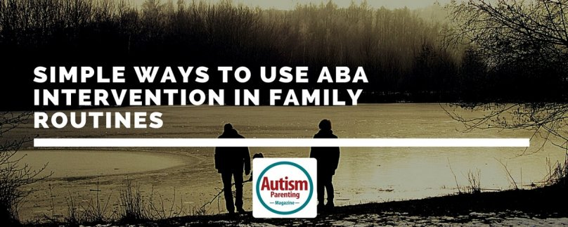 Simple Ways to Use ABA Intervention in Family Routines