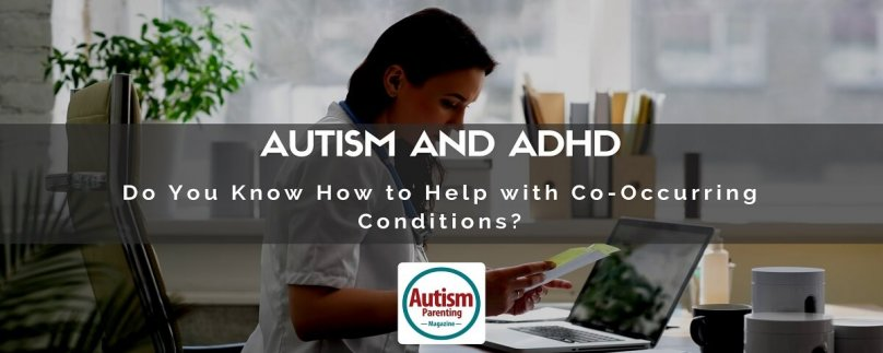 Autism and ADHD: Do You Know How to Help with Co-Occurring Conditions?