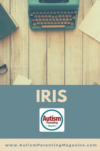 Iris http://www.autismparentingmagazine.com/poetry-corner-iris/