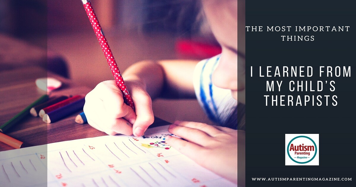 The Most Important Things I Learned From My Child's Therapists https://www.autismparentingmagazine.com/child-therapists-autism-lessons/
