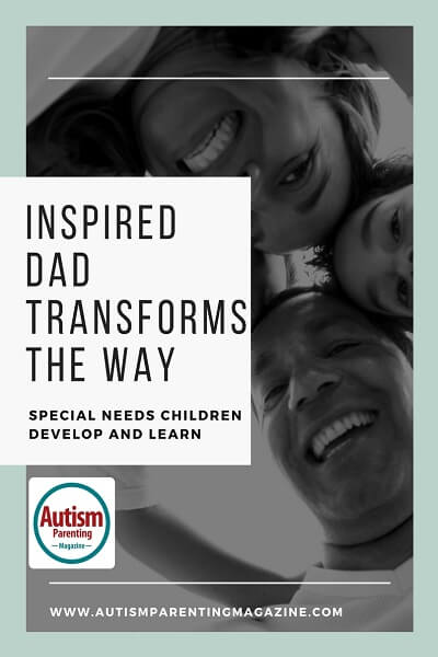 Inspired Dad Transforms the Way Special Needs Children Develop and Learn http://www.autismparentingmagazine.com/dad-transforms-autism-develop-and-learn