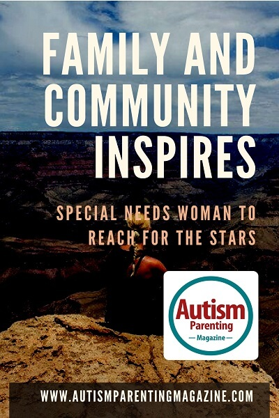 Family and Community Inspires Special Needs Woman to Reach for the Stars http://www.autismparentingmagazine.com/family-community-inspires-special-needs-woman