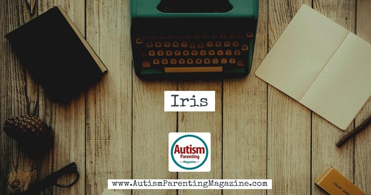Iris https://www.autismparentingmagazine.com/poetry-corner-iris/