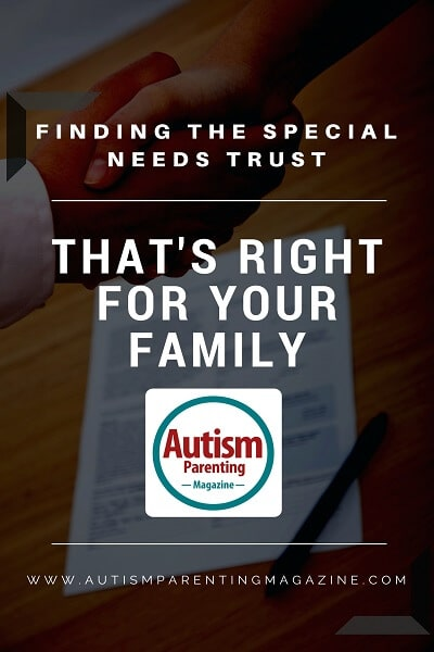 Finding the Special Needs Trust That's Right for Your Family http://www.autismparentingmagazine.com/special-needs-trust-autism-family