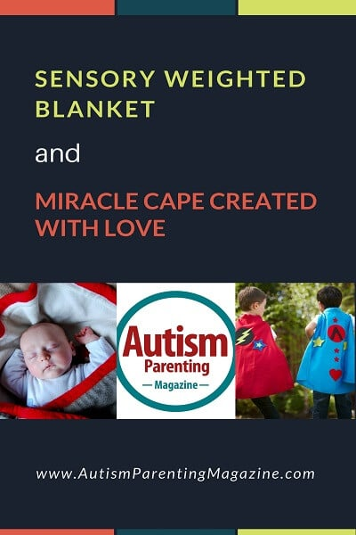 Sensory Weighted Blanket and Miracle Cape Created with Love https://www.autismparentingmagazine.com/sensory-weighted-blanket-autism/